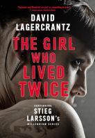 The Girl Who Lived Twice (Millennium #6) by David Lagercrantz
